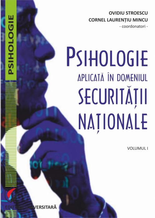 Psihologie aplicata in domeniul securitatii nationale. Volumul 1 0