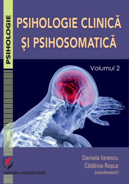 Psihologie clinica si psihosomatica. Volumul 2 0