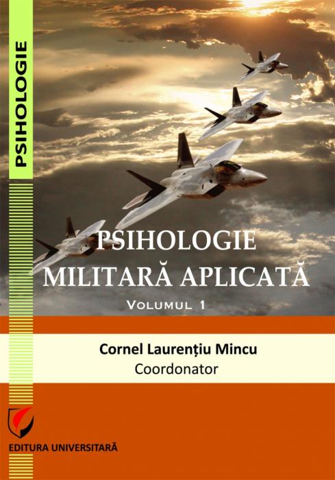 Psihologie militara aplicata. Vol. 1 0