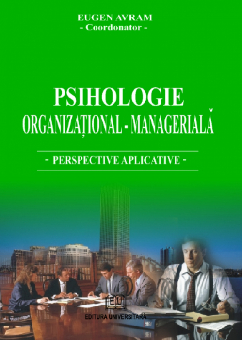 Psihologie organizational - manageriala - Perspective aplicative 0