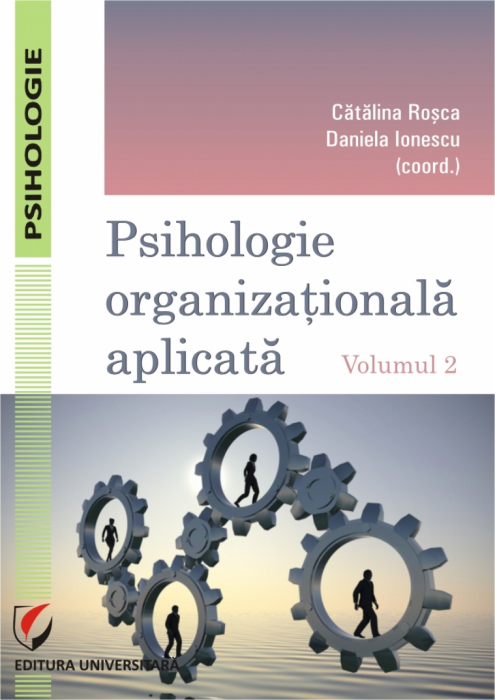 Psihologie organizationala aplicata. Vol. 2 [0]