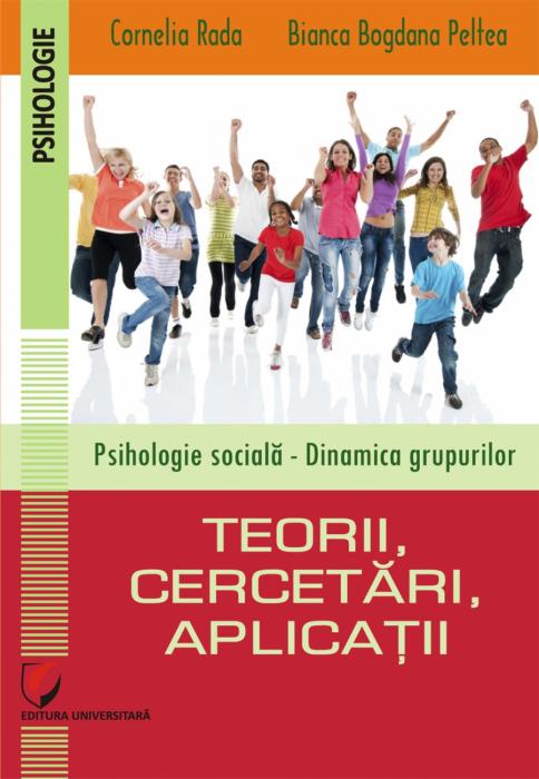 PSIHOLOGIE SOCIALĂ – DINAMICA GRUPURILOR. TEORII, CERCETĂRI, APLICAȚII 0