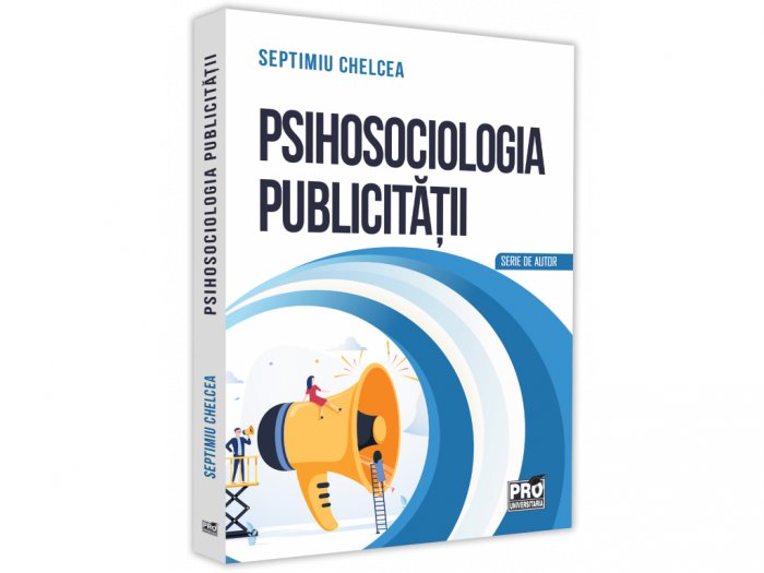 Psychosociology of advertising. About visual advertisements - Septimiu Chelcea [0]