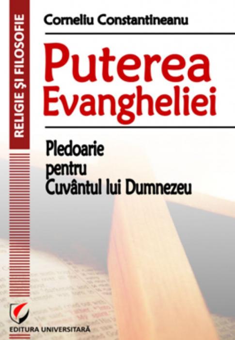 Puterea Evangheliei. Pledoarie pentru Cuvantul lui Dumnezeu 0