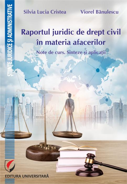 Raportul juridic de drept civil in materia afacerilor. Note de curs. Sinteze si aplicatii [0]