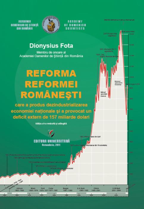 Reforma Reformei Româneşti care a produs dezindustrializarea economiei naţionale şi a provocat un deficit extern de 157 miliarde dolari 0