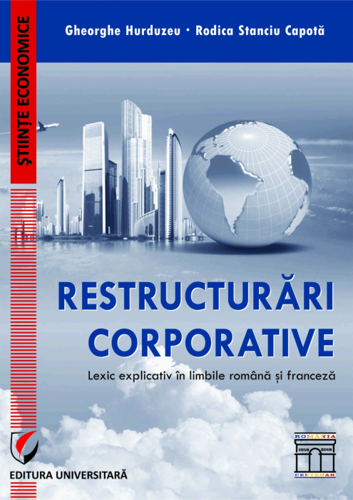RESTRUCTURARI CORPORATIVE. LEXIC EXPLICATIV IN LIMBILE ROMANA SI FRANCEZA [0]