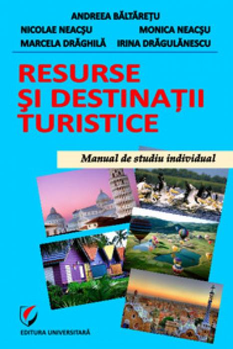 Resurse şi destinaţii turistice. Manual de studiu individual 0