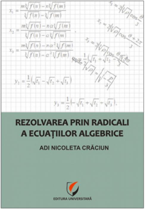Rezolvarea prin radicali a ecuaţiilor algebrice 0