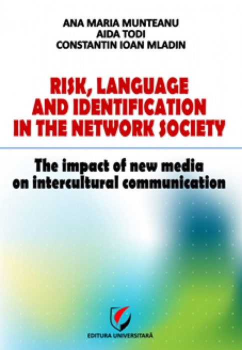 Risk, Language and Identification in the Network Society. The impact of New Media on Intercultural Communication 0