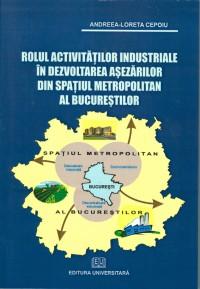 Rolul activităţilor industriale în dezvoltarea aşezărilor din spaţiul metropolitan al Bucureştilor 0