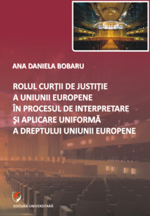 The Court of Justice of the European Union in the interpretation and uniform application of EU law 0
