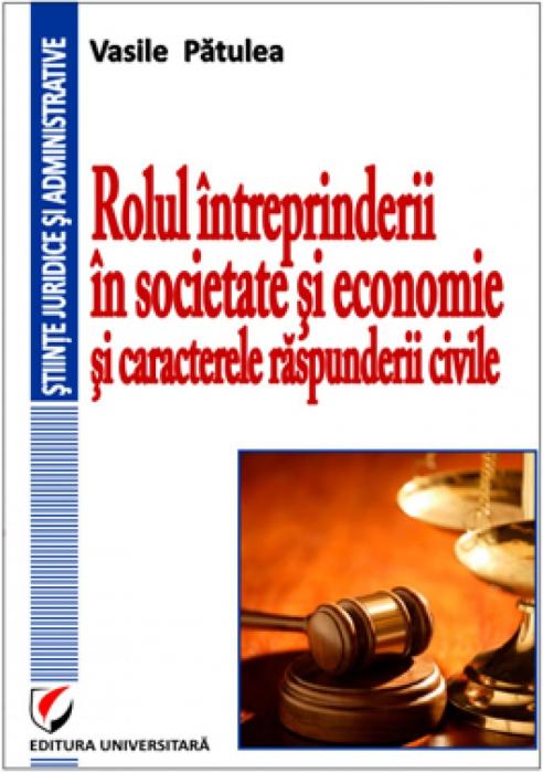 Rolul intreprinderii in societate si economie si caracterele raspunderii civile 0