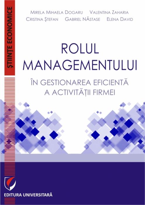 Rolul managementului in gestionarea eficienta a activitatii firmei 0