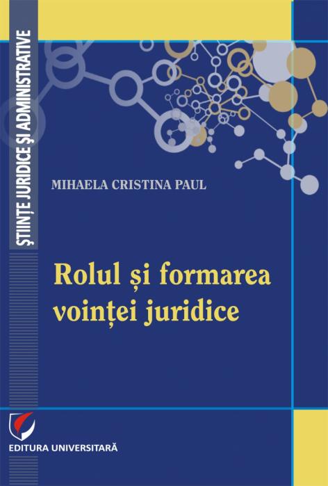 Rolul si formarea vointei juridice [0]