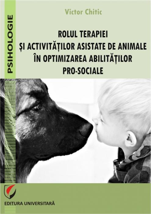 ROLUL TERAPIEI SI ACTIVITATILOR ASISTATE DE ANIMALE IN OPTIMIZAREA ABILITATILOR PRO-SOCIALE 0
