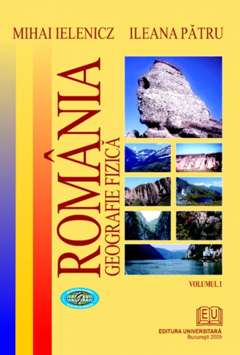Romania. Geografie fizica. Vol. I [0]