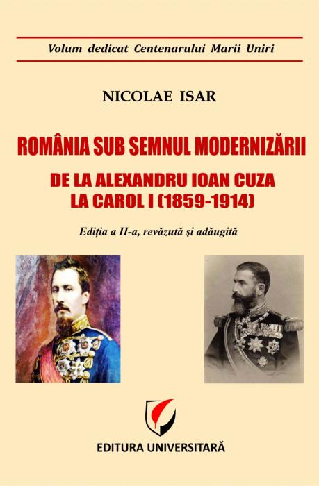 Romania sub semnul modernizarii - De la Alexandru Ioan Cuza la Carol I (1859 – 1914) 0