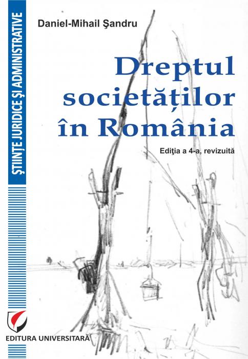 Dreptul societatilor in Romania, editia a IV-a 0