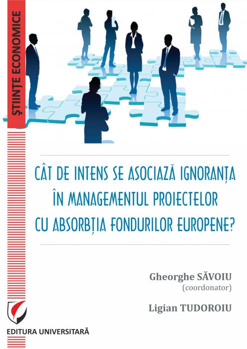 Cat de intens se asociaza ignoranta in managementul proiectelor cu absorbtia fondurilor europene? 0