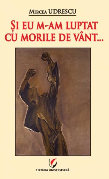 SI EU M-AM LUPTAT CU MORILE DE VANT… 0