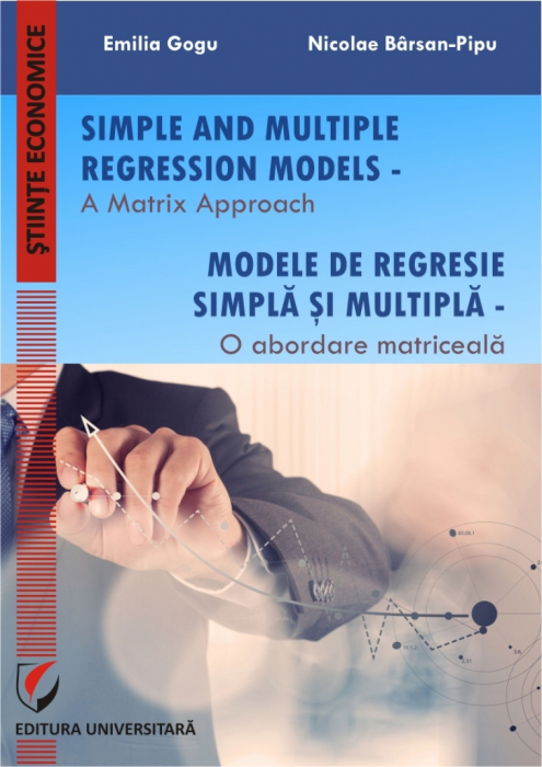 Simple and Multiple Regression Models  - A Matrix Approach. Modele de regresie simpla si multipla - O abordare matriceala 0