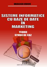 Sisteme informatice cu baze de date în marketing - Teorie, studii de caz 0