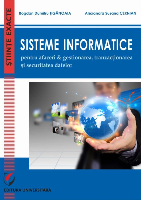 SISTEME INFORMATICE pentru AFACERI & GESTIONAREA, TRANZACTIONAREA SI SECURITATEA DATELOR 0