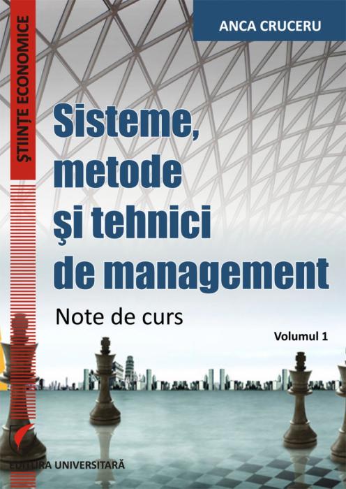 Sisteme, metode si tehnici de management. Note de curs. Volumul 1 0