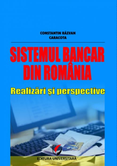 Sistemul bancar din România: realizări şi perspective 0