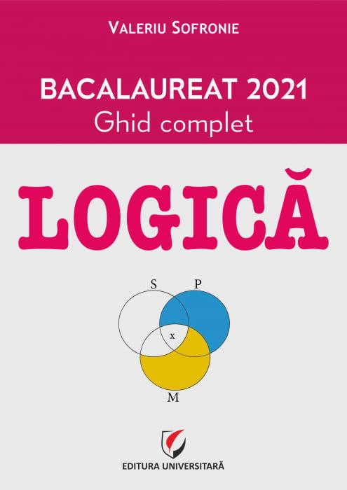 LOGICA. Bacalaureat 2021. Ghid complet. 0