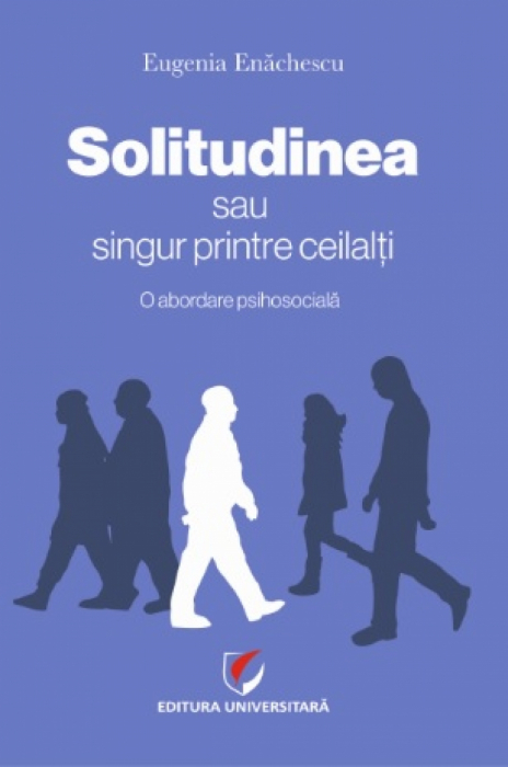 Loneliness or Alone Among Others - A Psychosocial Approach 0