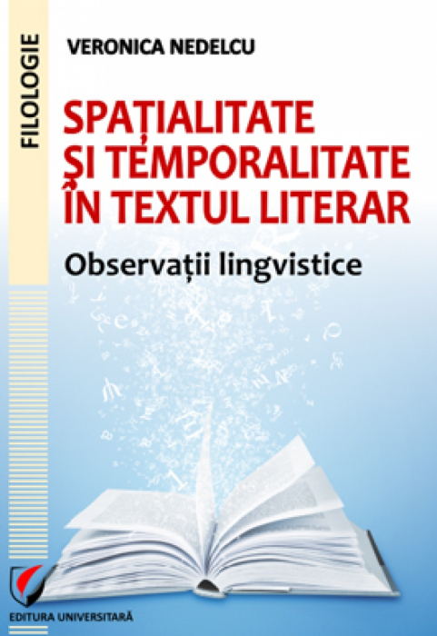 Spatialitate si temporalitate in textul literar. Observatii lingvistice 0