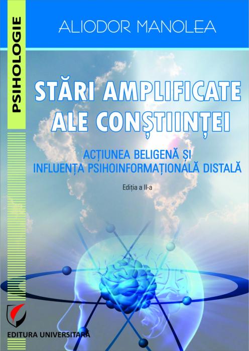 STARI AMPLIFICATE ALE CONSTIINTEI. ACTIUNEA BELIGENA SI INFLUENTA PSIHOINFORMATIONALA DISTALA 0