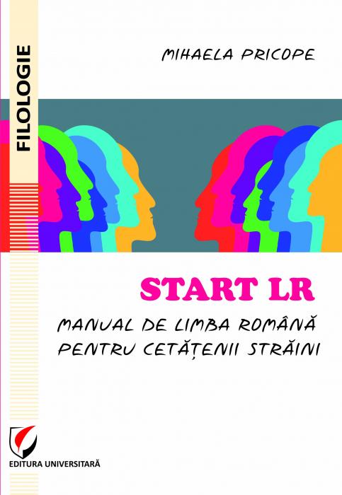 Start LR. Manual de limba romana pentru cetatenii straini 0