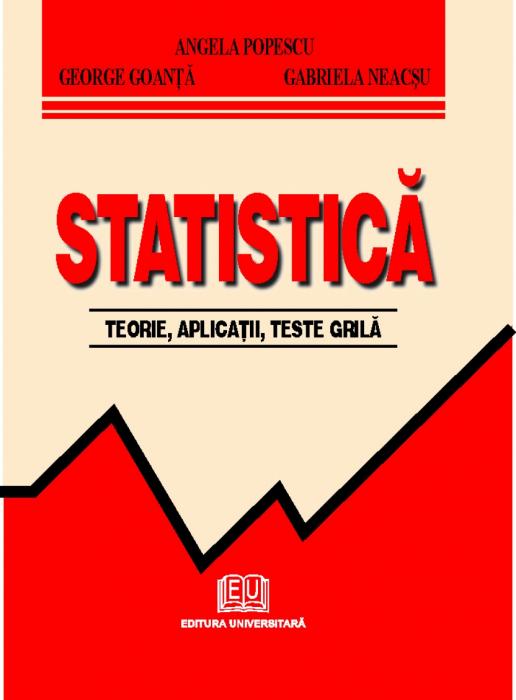 Statistică - teorie, aplicaţii, teste grilă 0