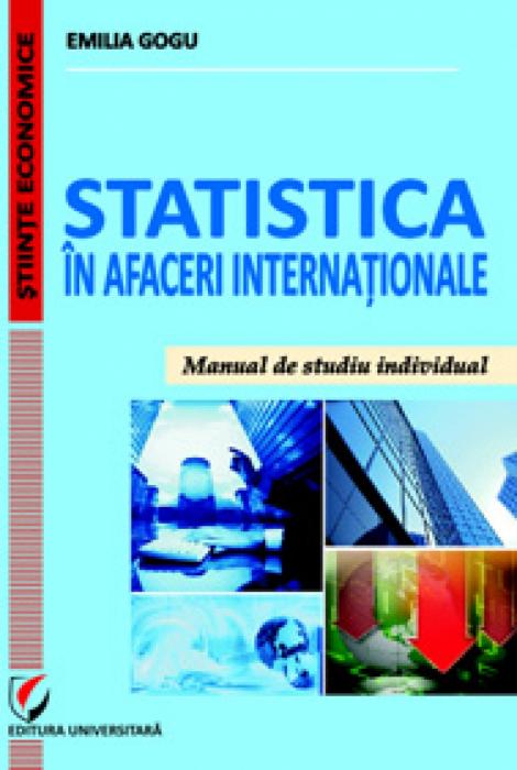Statistica in afaceri internaţionale. Manual de studiu individual [0]