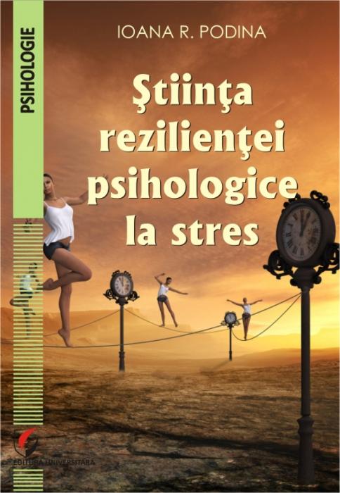 Stiinta rezilientei psihologice la stres 0