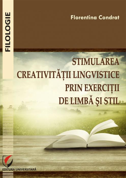 Stimularea creativitatii lingvistice prin exercitii de limba si stil [0]