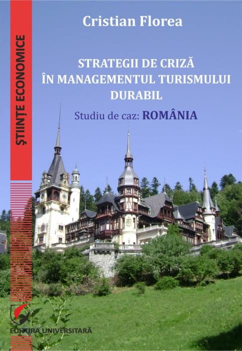Strategii de criza in managementul turismului durabil. Studiu de caz: Romania 0