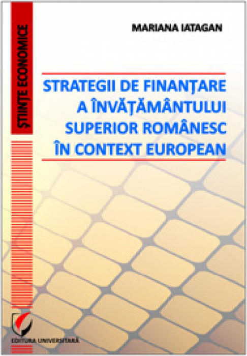 Strategii de finantare a invatamantului superior romanesc in context european 0