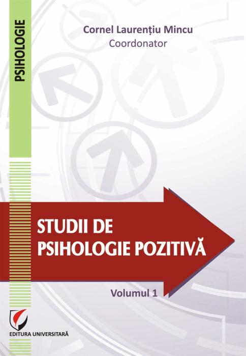 Studii de psihologie pozitivă. Vol. 1 0