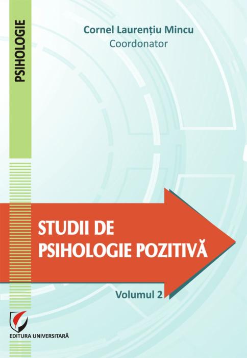 Studii de psihologie pozitivă. Vol. 2 0