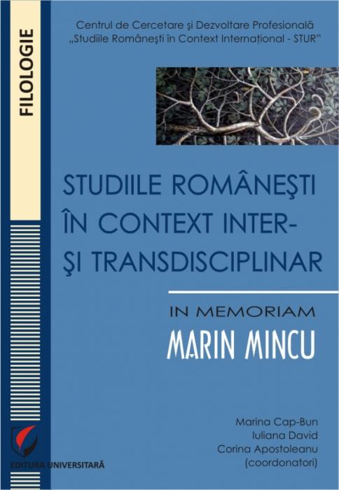Studiile romanesti in context inter- si transdisciplinar. In memoriam Marin Mincu 0
