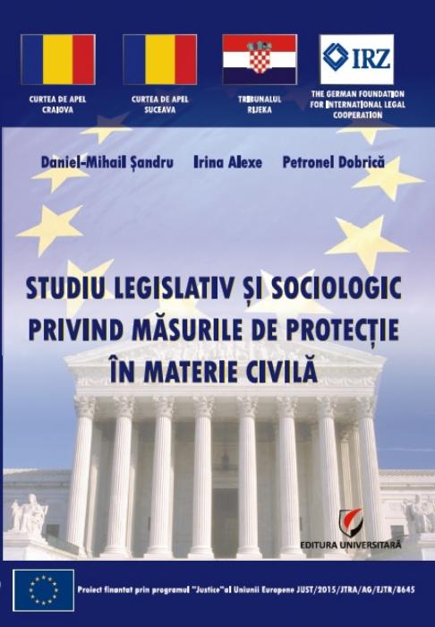 STUDIU LEGISLATIV SI SOCIOLOGIC PRIVIND MASURILE DE PROTECTIE IN MATERIE CIVILA 0