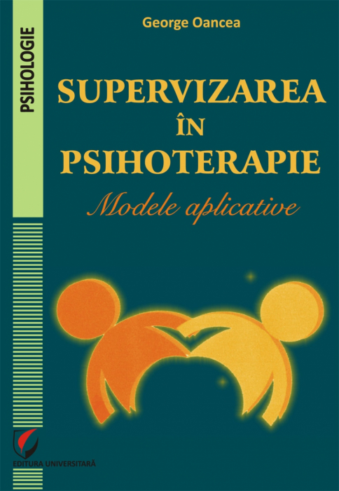 Supervizarea in psihoterapie. Modele aplicative 0