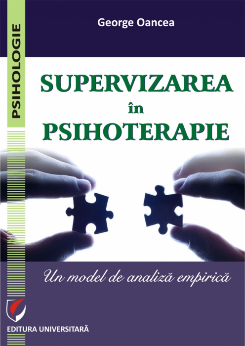 Supervizarea in psihoterapie. Un model de analiza empirica 0