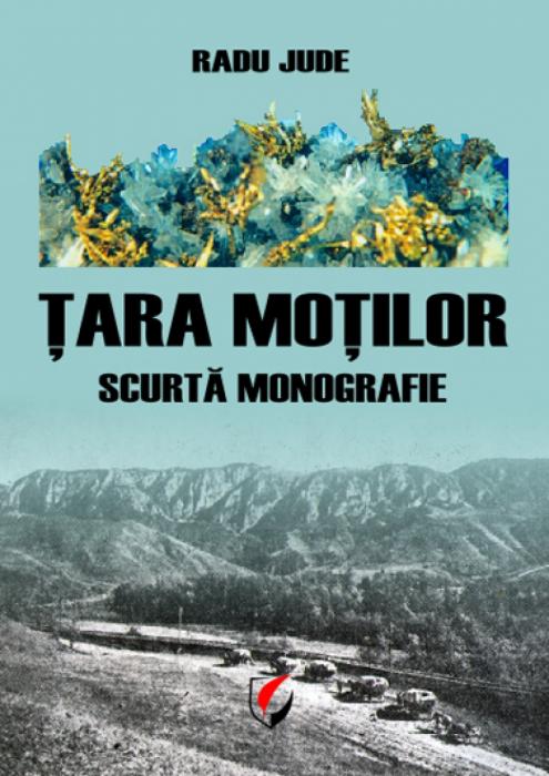Tara Motilor. Scurta Monografie 0