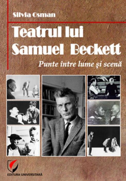 Teatrul lui Samuel Beckett. Punte intre lume si scena 0