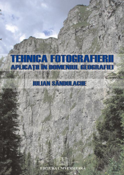 Tehnica fotografierii. Aplicaţii în domeniul geografiei 0